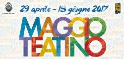 Maggio Teatino 2017: tutti gli eventi a Chieti