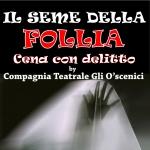 """Cena con Delitto """"Il Seme della Follia"""" a Silvi Marina il 24 febbraio 2018"""