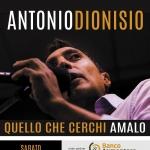 Quello che cerchi amalo: Antonio Dionisio in concerto a Pescara il 10 marzo 2018