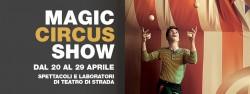 Magic Circus Show al Megalò di Chieti dal 20 al 29 aprile 2018