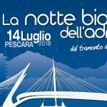 Notte Bianca dell'Adriatico a Pescara il 14 luglio 2018